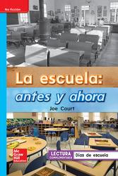 Lectura Maravillas Leveled Reader La escuela: antes y ahora: On-Level Unit 3 Week 4 Grade 1