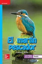 Lectura Maravillas Leveled Reader El martín pescador: On-Level Unit 4 Week 3 Grade 1