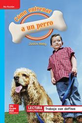 Lectura Maravillas Leveled Reader Cómo entrenar a un perro: On-Level Unit 4 Week 5 Grade 1