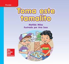 Lectura Maravillas Leveled Reader Toma este tamalito: On-Level Unit 4 Week 2 Grade K