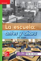 Lectura Maravillas Leveled Reader La escuela: antes y ahora: Beyond Unit 3 Week 4 Grade 1