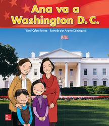 Lectura Maravillas Literature Big Book: Ana va a Washington Grade K