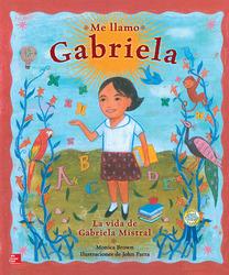 Lectura Maravillas Literature Big Book: Me llamo Gabriela Grade K