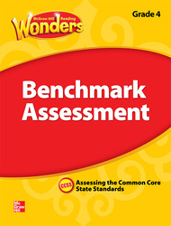 Reading Wonders, Grade 4, Benchmark  Assessment, Grade 4