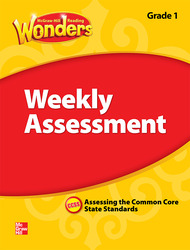 Reading Wonders, Grade 1, Weekly Assessment