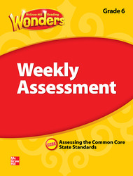 Reading Wonders, Grade 6, Weekly Assessment