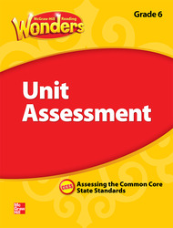 Reading Wonders, Grade 6, Unit Assessment