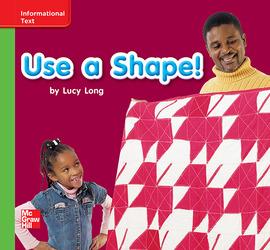 Reading Wonders, Grade K, Leveled Reader Use a Shape!, Beyond, Unit 2, 6-Pack