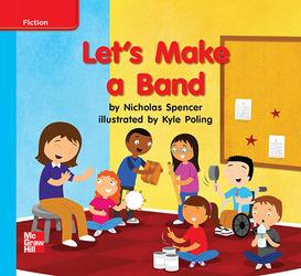 Reading Wonders, Grade K, Leveled Reader Let's Make a Band, On Level, Unit 10, 6-Pack