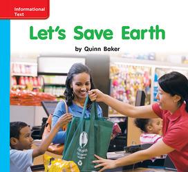 Reading Wonders, Grade K, Leveled Reader Let's Save Earth, On Level, Unit 10, 6-Pack