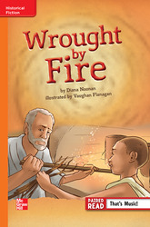 Reading Wonders, Grade 6, Leveled Reader Wrought by Fire, Approaching, Unit 2, 6-Pack