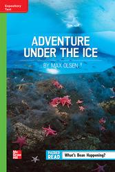 Reading Wonders, Grade 6, Leveled Reader Adventure Under the Ice, On Level, Unit 6, 6-Pack