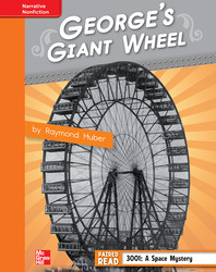 Reading Wonders, Grade 4, Leveled Reader George's Giant Wheel, Approaching, Unit 1, 6-Pack