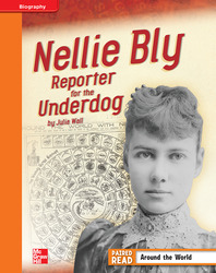 Reading Wonders, Grade 4, Leveled Reader Nellie Bly: Reporter for the Underdog, Approaching, Unit 3, 6-Pack