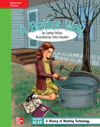 Reading Wonders, Grade 4, Leveled Reader A Better Way, Beyond, Unit 4, 6-Pack