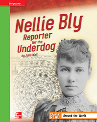 Reading Wonders, Grade 4, Leveled Reader Nellie Bly: Reporter for the Underdog, Beyond, Unit 3, 6-Pack