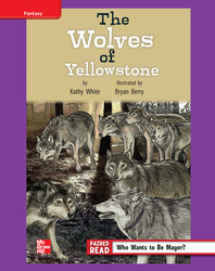 Reading Wonders, Grade 4, Leveled Reader The Wolves of Yellowstone, ELL, Unit 4, 6-Pack