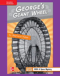 Reading Wonders, Grade 4, Leveled Reader George's Giant Wheel, ELL, Unit 1, 6-Pack