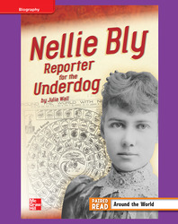 Reading Wonders, Grade 4, Leveled Reader Nellie Bly: Reporter for the Underdog, ELL, Unit 3, 6-Pack