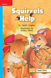 Reading Wonders, Grade 1, Leveled Reader Squirrels Help, On Level, Unit 2, 6-Pack