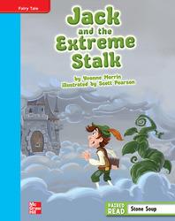 Reading Wonders, Grade 4, Leveled Reader Jack and the Extreme Stalk, On Level, Unit 1, 6-Pack