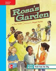 Reading Wonders, Grade 4, Leveled Reader Rosa's Garden, On Level, Unit 1, 6-Pack