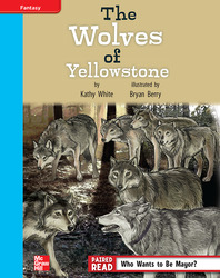 Reading Wonders, Grade 4, Leveled Reader The Wolves of Yellowstone, On Level, Unit 4, 6-Pack