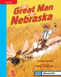 Reading Wonders, Grade 4, Leveled Reader The Great Man of Nebraska, On Level, Unit 5, 6-Pack