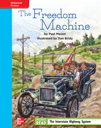 Reading Wonders, Grade 4, Leveled Reader The Freedom Machine, On Level, Unit 4, 6-Pack