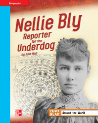 Reading Wonders, Grade 4, Leveled Reader Nellie Bly: Reporter for the Underdog, On Level, Unit 3, 6-Pack