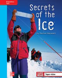 Reading Wonders, Grade 4, Leveled Reader Secrets of the Ice, On Level, Unit 5, 6-Pack