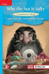 Reading Wonders, Grade 3, Leveled Reader Why the Sea is Salty: A Scandinavian Folktale, ELL, Unit 4, 6-Pack