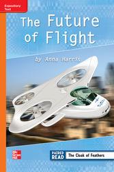 Reading Wonders, Grade 3, Leveled Reader The Future of Flight, On Level, Unit 4, 6-Pack