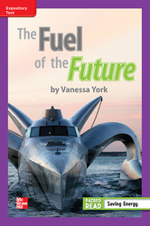 Reading Wonders, Grade 3, Leveled Reader The Fuel of the Future, On Level, Unit 5, 6-Pack
