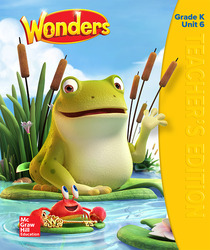 Wonders Teacher's Edition, Volume 6, Grade K