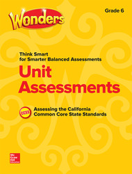 Wonders Think Smart for Smarter Balanced CA Unit Assessment Grade 6