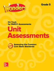 Wonders Unit Assessment PARCC, Grade 5