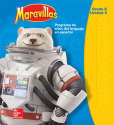 Maravillas Teacher's Edition, Volume 3, Grade 6