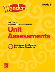Wonders Unit Assessment PARCC ,Grade 6