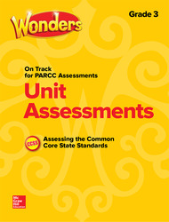 Wonders Unit Assessment PARCC, Grade 3
