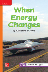 Inspire Science, Grade 4, Leveled Reader, When Energy Changes Approaching Level