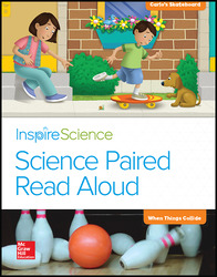 Inspire Science, Grade K, Science Paired Read Aloud, Carlos's Skateboard / When Things Collide