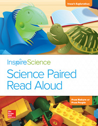Inspire Science, Grade 2, Science Paired Read Aloud, Irene's Exploration / From Nature or From People