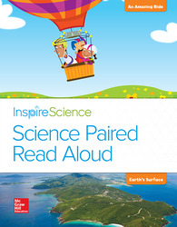 Inspire Science, Grade 2, Science Paired Read Aloud, An Amazing Ride / Earth's Surface