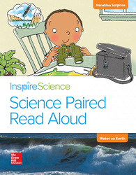 Inspire Science, Grade 2, Science Paired Read Aloud, Vacation Surprise / Water on Earth