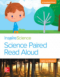 Inspire Science, Grade 1, Science Paired Read Aloud, A Constant Friend / Lights and Shadows