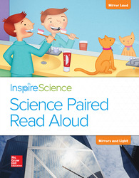 Inspire Science, Grade 1, Science Paired Read Aloud, Mirror Land / Mirrors and Light