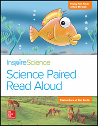 Inspire Science, Grade K, Science Paired Read Aloud, Finley Fish Finds a New Stream / Taking Care of Our Earth
