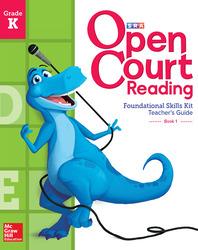 Open Court Reading Foundational Skills Kit, Teacher Guide, Volume 1, Grade K