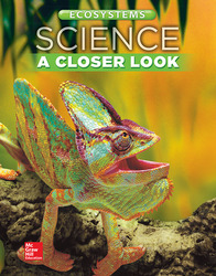 Science, A Closer Look, Grade 4, Ecosystems: Student Edition (Unit B)